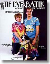 Tie-Dye To Die For & Batik You Can't Resist!