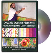Natural Dye Workshop 3 with Michel Garcia - Organic Dyes to Pigments