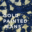 Gold Painted Jeans DIY